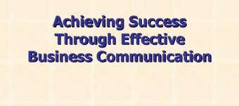 Characteristics of effective business communication PPT