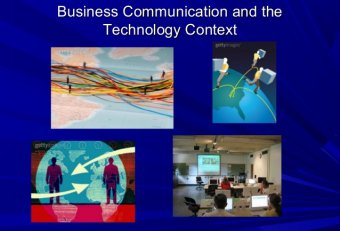 Business Communication and the Technology context