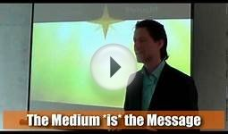 The Medium is the Message - Improving Your Communication